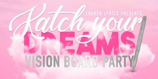 Katch Your Dreams Vision Board Party- Women's Empowerment Event