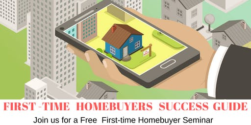 FREE - FIRST  TIME HOMEBUYER  SUCCESS  GUIDE