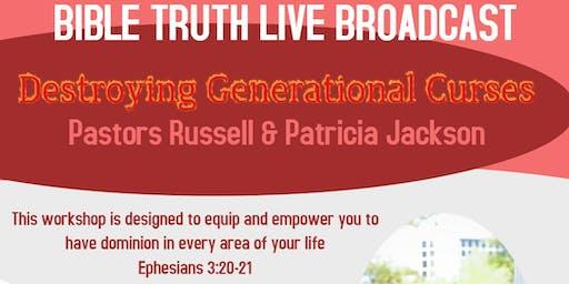 BIBLE TRUTH LIVE BROADCAST -DESTORYING GENERATIONAL CURSES
