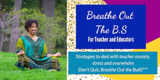 Breathe Out The BS MASTERCLASS: How To Drop Teacher and Educator Anxiety