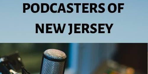 """Podcasters of NJ Meet up """"From Audio Podcast to Television Production"""""""