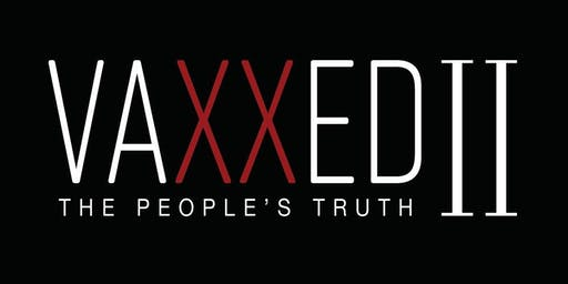 AUSTRALIAN PREMIERE: VAXXED II  Screening NEWCASTLE NSW December 5, 2019