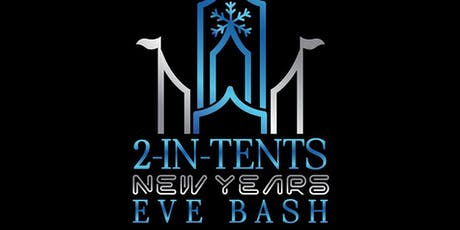 2-In-Tents New Years Eve Bash in Grand Bend tickets