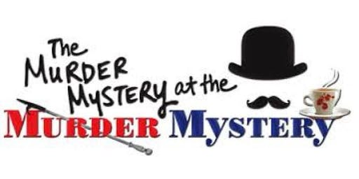The Murder Mystery at the Murder Mystery