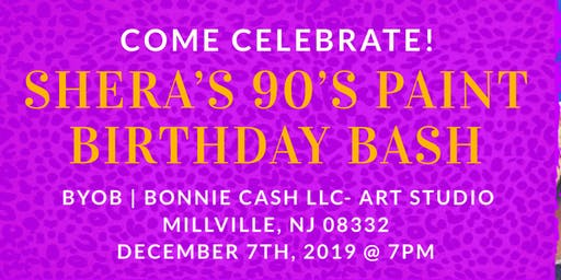 Shera's 90's Paint Birthday Bash!
