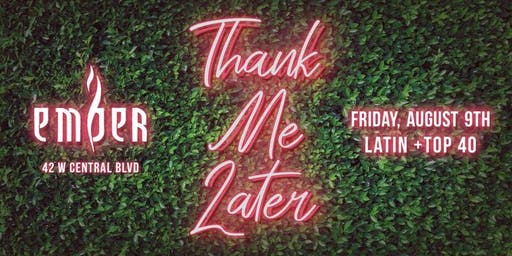 Thank Me Later at Ember | Orlando's Ultimate Friday Night
