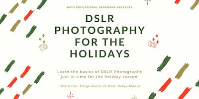 DSLR Photography for the Holidays