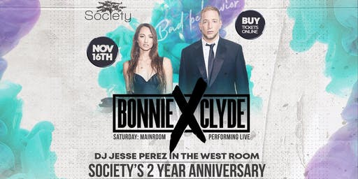 Bonnie X Clyde Live at Society's 2 Year Anniversary Party