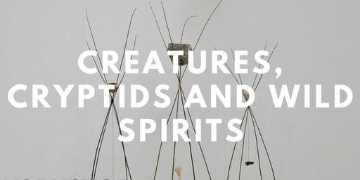 Creatures, Cryptids and Wild Spirits