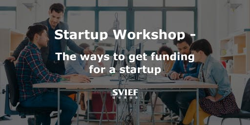 Startup Workshop - the ways to get funding for a startup