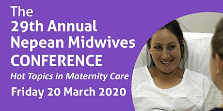 The 29th Annual Nepean Midwives Conference - Hot topics in maternity care. tickets