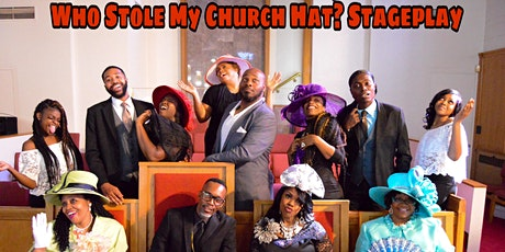 Who Stole My Church Hat? Stageplay tickets