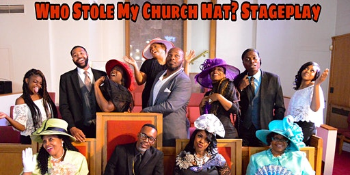 Who Stole My Church Hat? Stageplay