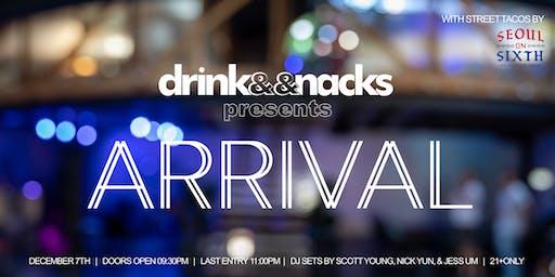 drinks&&snacks presents Arrival