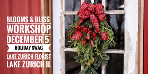 Blooms & Bliss /Lake Zurich Florist Holiday Floral Design Workshop 12/5:  Evergreen Door Swag