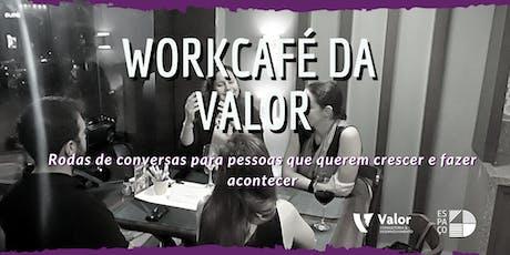 WorkCafé da Valor ingressos