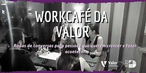 WorkCafé da Valor