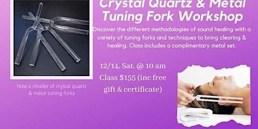 Crystal Quartz & Metal Tuning Fork Workshop
