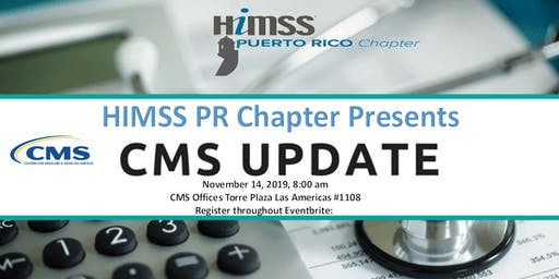 """HIMSS Puerto Rico Chapter Presents """"CMS UPDATE"""""""