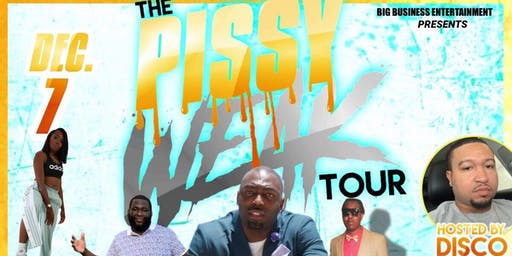 THE PISSY WEAK TOUR