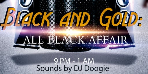 Black & Gold:  ALL BLACK AFFAIR