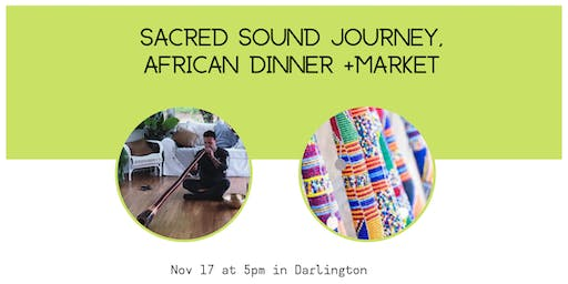 sacred sound with african dinner + pop up shop