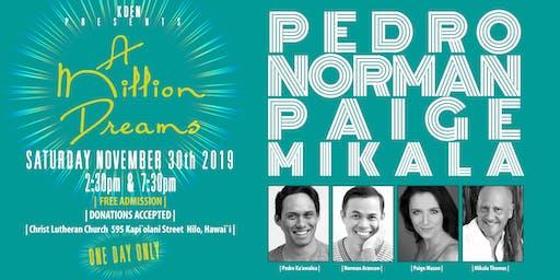 KDEN PRESENTS : A Million Dreams : Pedro, Norman, Paige & Mikala