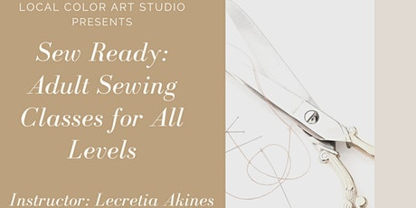 Sew Ready with Lecretia of Dawning Day Creations- Level 2 tickets