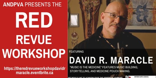 ANDPVA presents The Red Revue Workshops led by David R. Maracle