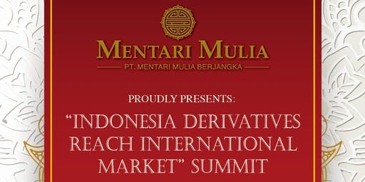 """Indonesia Derivatives Reach International Market"" Summit"