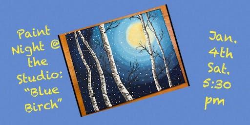 "Paint Night @ The Studio:  ""Blue Birch"" - 11x14 Canvas Take Home Art"