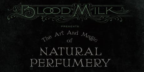 The Art and Magic of Natural Perfumery tickets