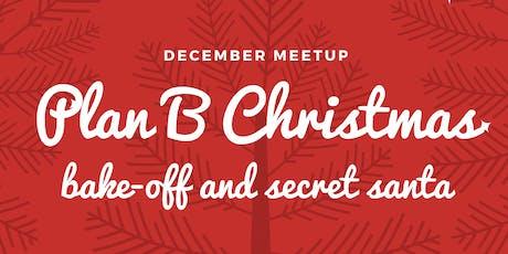 PLAN B: CHRISSY DECEMBER '19 MEETUP tickets