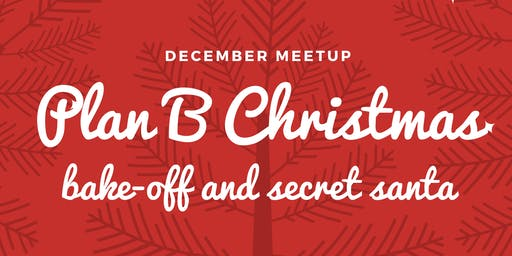 PLAN B: CHRISSY DECEMBER '19 MEETUP