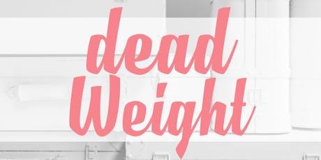 TRYB TALK: Dead Weight tickets