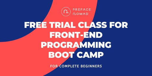 Free Trial Class for Front-end Programming Boot Camp | Preface Nomad