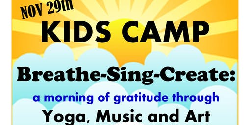 Breathe-Sing-Create a Morning of Gratitute through Yoga, Music and Art