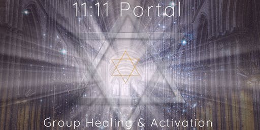11:11 Portal - Group Healing, Activation & Meditation Event
