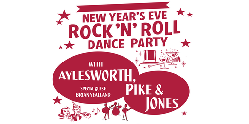 New Years Eve Rock & Roll Dance Party with Ayleswoth, Pike, & Jones