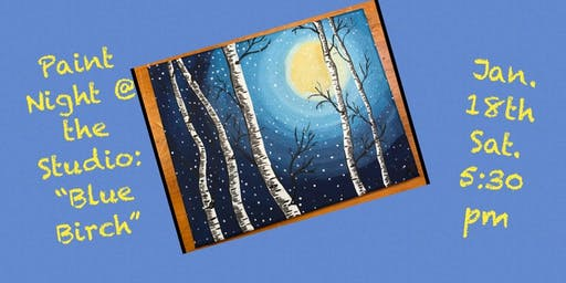 "Paint Night @ The Studio:  ""Blue Birch"" - 11x14 Canvas Take Home Art"