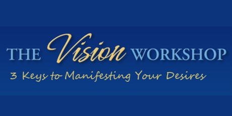 The Vision Workshop - Discover Your Purpose and Manifest Your Dreams tickets