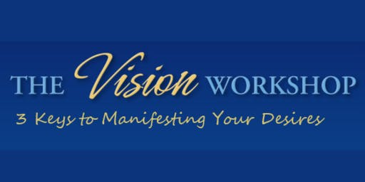 The Vision Workshop - Discover Your Purpose and Manifest Your Dreams