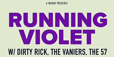 Running Violet w/ Dirty Rick, The Vaniers, & The 57 tickets