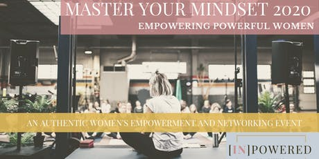 Master Your Mindset 2020 - Empowering Powerful Women tickets