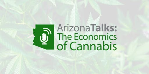"Arizona Talks Presents: ""The Economics of Cannabis""  November 23rd at Sandra Day O'Connor College of Law"