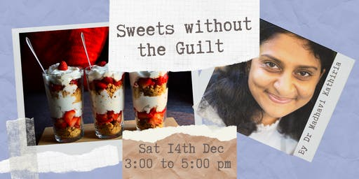 Workshop: Sweets without the Guilt