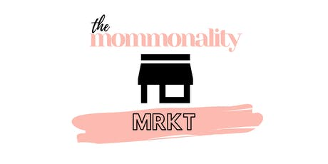 The Mommonality MRKT (Market) tickets