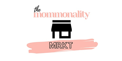 The Mommonality MRKT (Market)