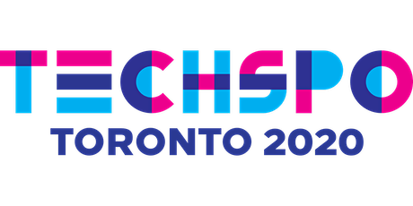 TECHSPO Toronto 2020 Technology Expo (Internet ~ Mobile ~ AdTech ~ MarTech ~ SaaS) tickets