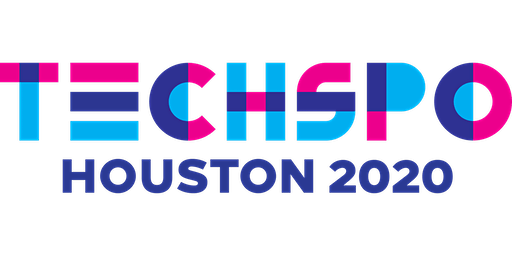 TECHSPO Houston 2020 Technology Expo (Internet ~ Mobile ~ AdTech ~ MarTech ~ SaaS)